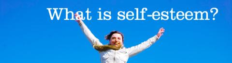 What Is Self Esteem?