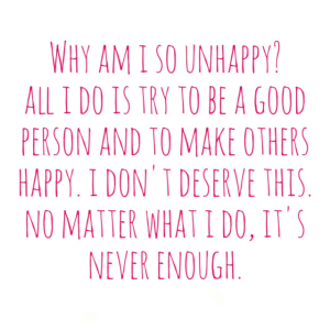why am i so unhappy?