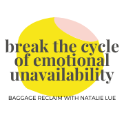 Break The Cycle of Emotional Unavailability live