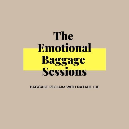The Emotional Baggage Sessions by Natalie Lue, Baggage Reclaim